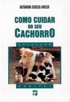 LIVRO COMO CUIDAR DO SEU CACHORRO